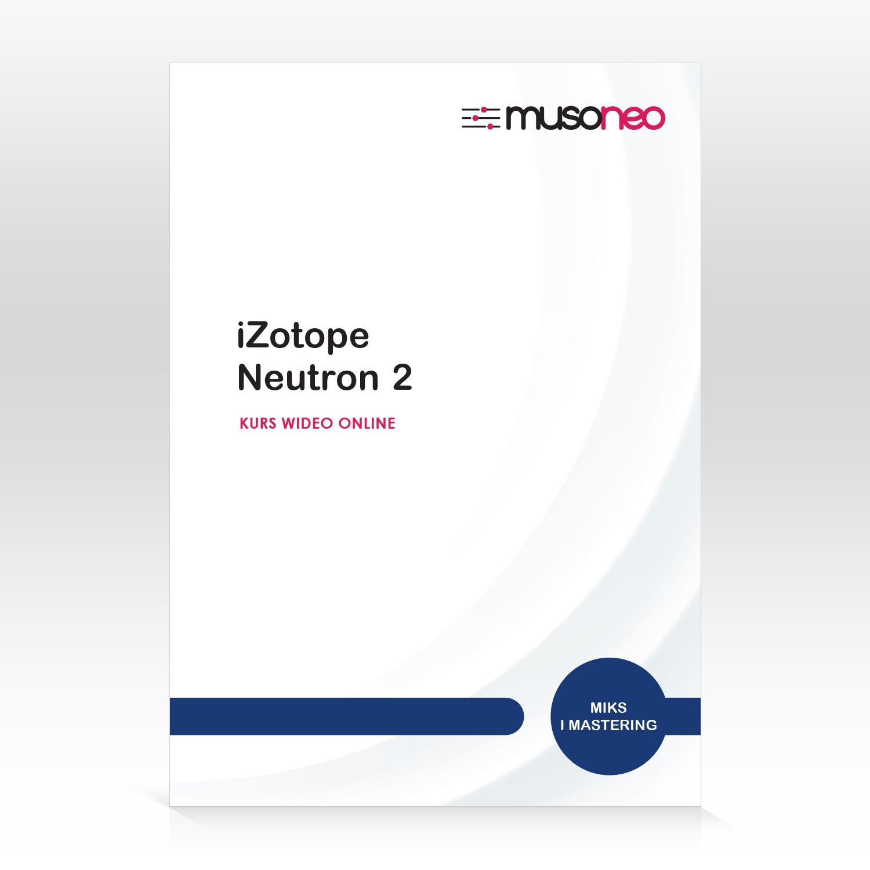 iZotope Neutron 2 w mikse! Nowy kurs od MUSONEO!
