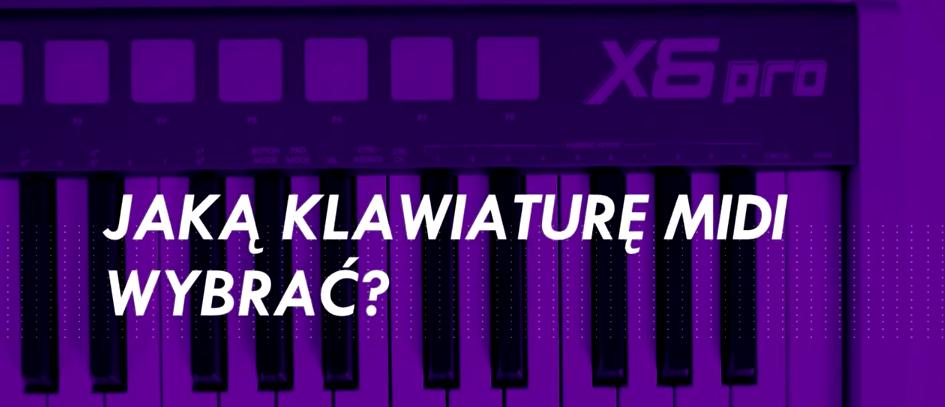 Jaką klawiaturę midi wybrać?