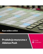 Musoneo - Produkcja muzyczna z Ableton Push - Kurs video PL (wersja elektroniczna)