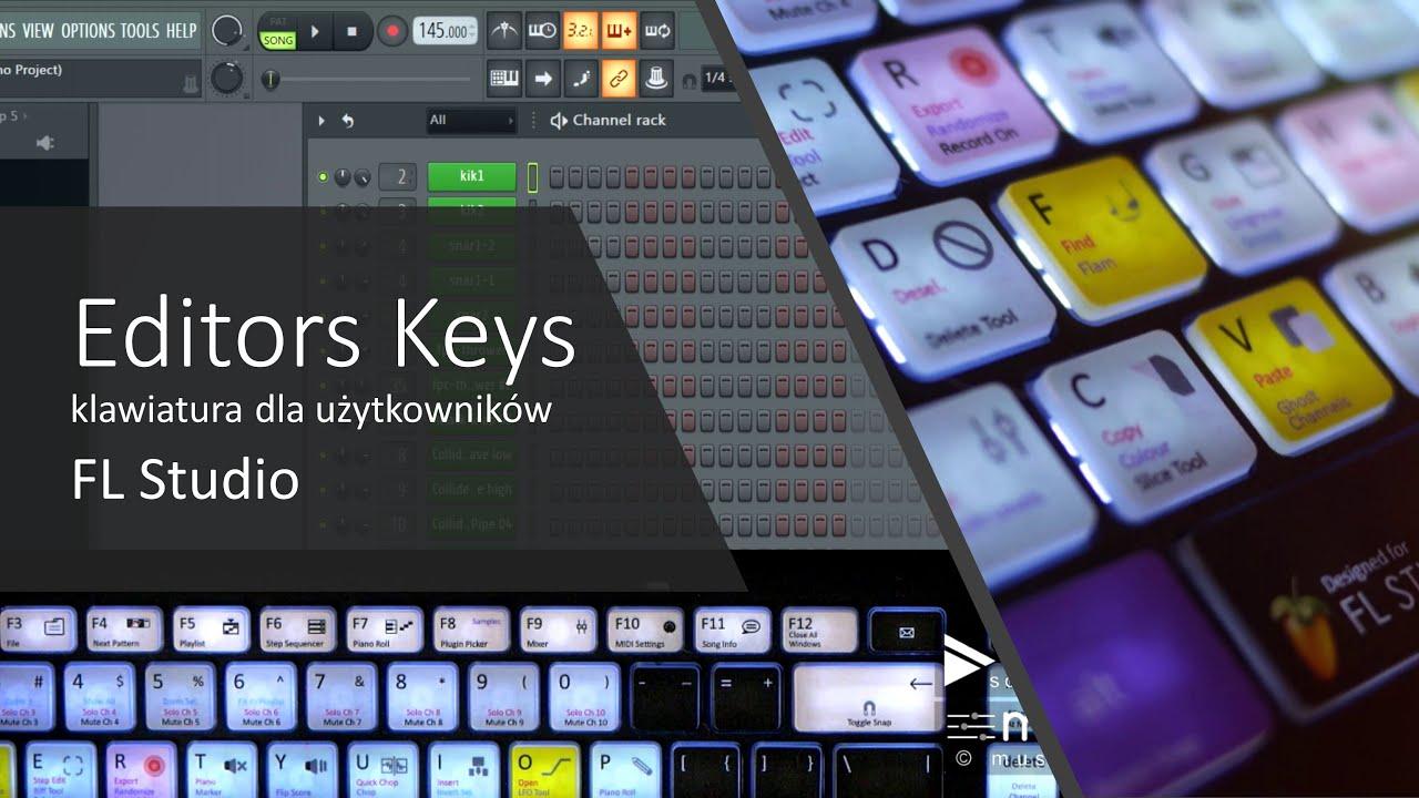 EDITORS KEYS- FL STUDIO KEYBOARD- Skróty klawiaturowe w FL STUDIO